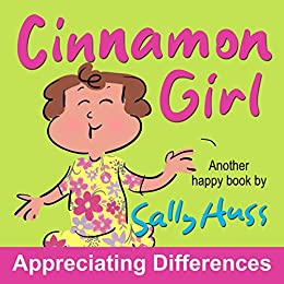 Children's Books: Cinnamon Girl (Delightful, Rhyming Bedtime Story/Picture Book About Appreciating Differences, for Beginner Readers, Ages 2-8) by [Huss, Sally]