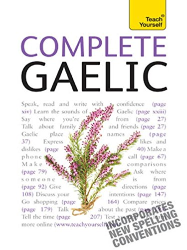 Complete Gaelic Beginner to Intermediate Course: Learn to read, write, speak and understand a new language with Teach Yourself Pdf