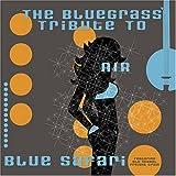 Bluegrass Tribute to Air: Blue Safari