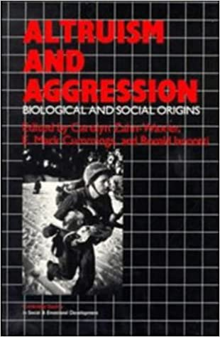 Social and Biological Origins Altruism and Aggression