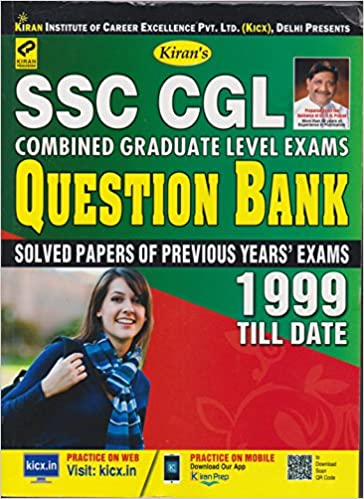 Kiran's SSC CGL Combined Graduate Level Exams Question Bank 1999 till Date (Solved Papers Of Previous Year Exams) - by Kiran Prakashan