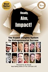 Ready, Aim, Impact! The Expert Insights System for Entrepreneurial Success Paperback