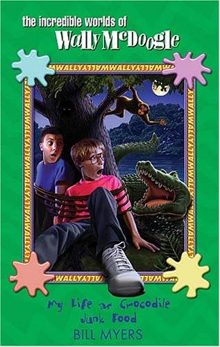 Read Online My Life as Crocodile Junk Food (The Incredible Worlds of Wally McDoogle #4) ebook