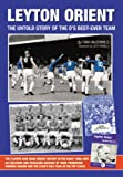 Leyton Orient: The Untold Story of the O's Best-ever Team