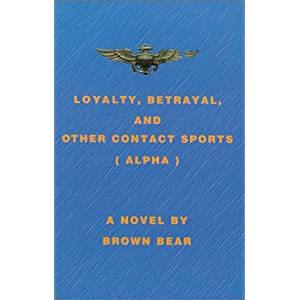 Loyalty, Betrayal, and other Contact Sports Brown Bear