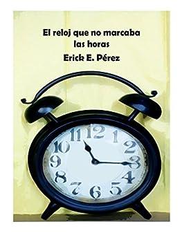 El reloj que no marcaba las horas (cuentos para soñar nº 6) (Spanish