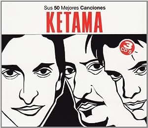 Ketama: Sus 50 Mejores Canciones