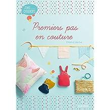 Premiers pas en couture (Mes créations t. 12) (French Edition)