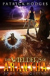 Queens (The Wielders of Arantha Book 2)