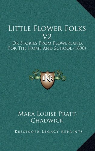 Little Flower Folks V2: Or Stories From Flowerland, For The Home And School - Collection Flowerland