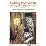 Inviting the Wolf In: Thinking About Difficult Stories