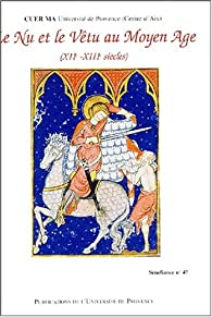 Le nu et le vêtu au Moyen Âge, XIIe-XIIIe siècles par  Centre universitaire d'études et de recherches médiévales