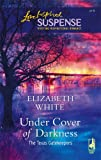 Under Cover of Darkness, Elizabeth White, 0373442181