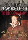 Bosworth Field to Bloody Mary, J. A. Wagner, 1573565407