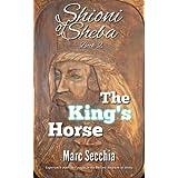 The King's Horse (Shioni of Sheba Book 2)