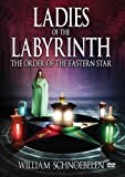 Ladies of the Labyrinth: Order of the Eastern Star