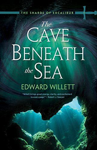 The Cave Beneath the Sea (The Shards of Excalibur)
