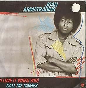 Joan Armatrading I Love It When You Call Me Names