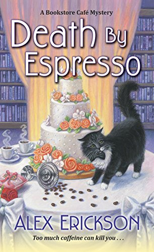 Death by Espresso (A Bookstore Cafe Mystery) by [Erickson, Alex]