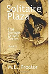 Solitaire Plaza: The Savage Crown Series Book 2 [6/7/2017] M.E. Proctor Paperback
