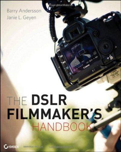 The DSLR Filmmaker's Handbook: Real-World Production Techniques (Camera Digital Real Video)