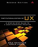 Institutionalization of UX: A Step-by-Step Guide to a User Experience Practice (2nd Edition)