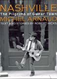 Front cover for the book Nashville: The Pilgrims of Guitar Town by Robert Hicks