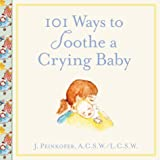 101 Ways to Soothe a Crying Baby, Jim Peinkofer, 0809298422
