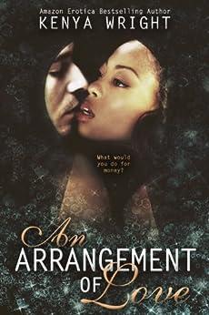 An Arrangement of Love (Interracial Erotic Romance BWWM) (Chasing Love Book 1) by [Wright, Kenya]