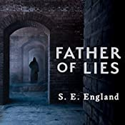 Father of Lies: A Darkly Disturbing Occult Horror Trilogy Series, Book 1 | S. E. England