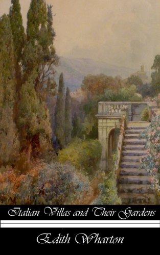 Italian Villas and Their Gardens: The Original 1904 Edition