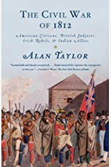 The Civil War of 1812: American Citizens, British Subjects, Irish Rebels, & Indian Allies Kindle Edition