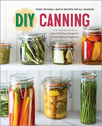 DIY Canning: Over 100 Small-Batch Recipes for All Seasons by [Rockridge Press]