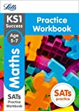 KS1 Maths SATs Practice Workbook (Letts KS1 Revision Success - for the 2017 tests)