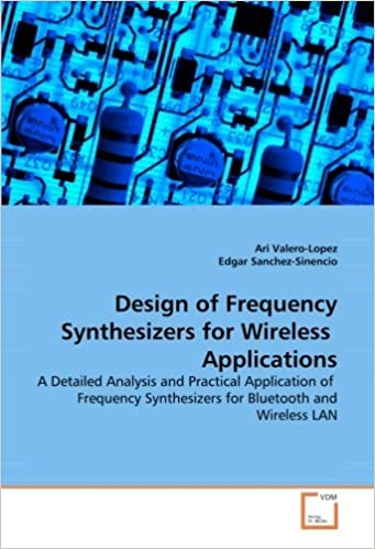 Book Design of Frequency Synthesizers for Wireless Applications: A Detailed Analysis and Practical Application of Frequency Synthesizers for Bluetooth and Wireless LAN by Ari Valero-Lopez (2008-11-14)