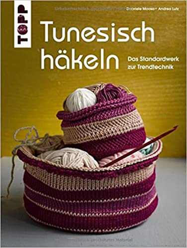 Tunesisch Häkeln Das Standardwerk Zur Trendtechnik Amazonde