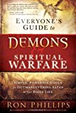 Everyone's Guide to Demons & Spiritual Warfare: Simple, Powerful Tools for Outmaneuvering Satan in Your Daily Life