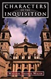 Characters of the Inquisition, William T. Walsh, 0895553260