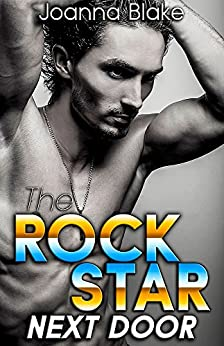 The Rock Star Next Door (New Adult, Rock Star, Billionaire): Just a taste... (Joanna Blake Singles) by [Blake, Joanna]