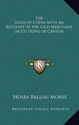The Gilds of China with an Account of the Gild Merchant or Co Hong of Canton pdf epub