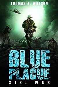 Blue Plague: War: A Zombie Apocalypse Thriller (Book 6)