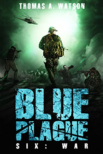 Blue Plague: War (Blue Plague Book 6) by [Watson, Thomas A.]