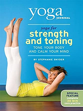 Yoga Journal: Yoga for Strength and Toning by Stephanie ...