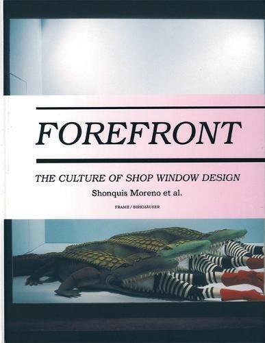 Forefront The Culture of Shop Window Design [Moreno, Shonquis] (Tapa Dura)