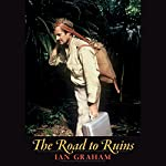 The Road to Ruins | Ian Graham