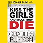 Kiss the Girls and Make Them Die   Charles Runyon