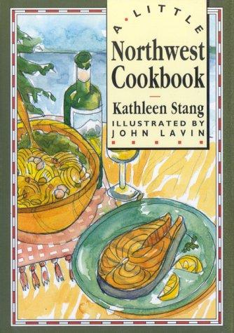 Little Northwest Cookbook by Kathleen Stang