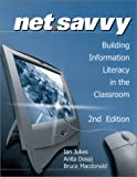 NetSavvy : Building Information Literacy in the Classroom, Jukes, Ian and Dosaj, Anita, 0761975659