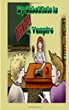 My Substitute Is DEFINITELY a Vampire!, Stacey Marie, 1494920204