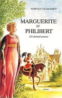 Marguerite et Philibert : Un éternel amour par Callis-Sabot